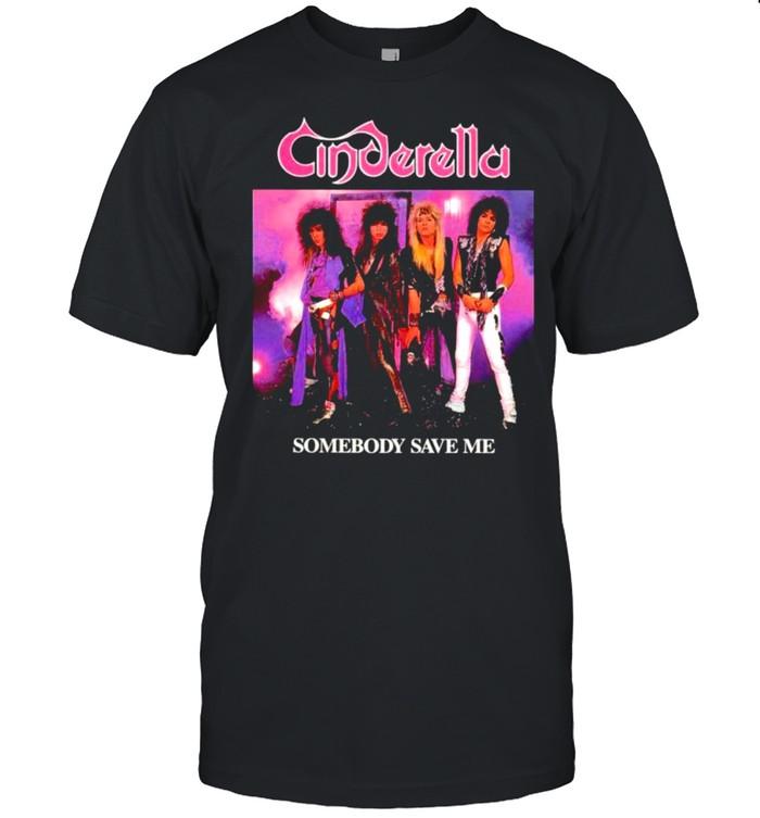 Cinderella somebody save me shirt