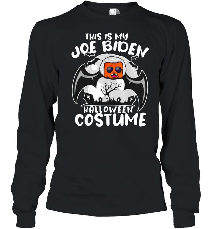 This is my Joe Biden halloween costume shirt Long Sleeved T-shirt