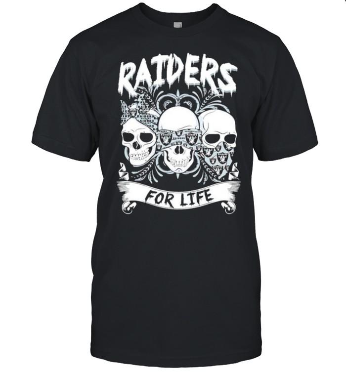 Skull Raiders for life shirt