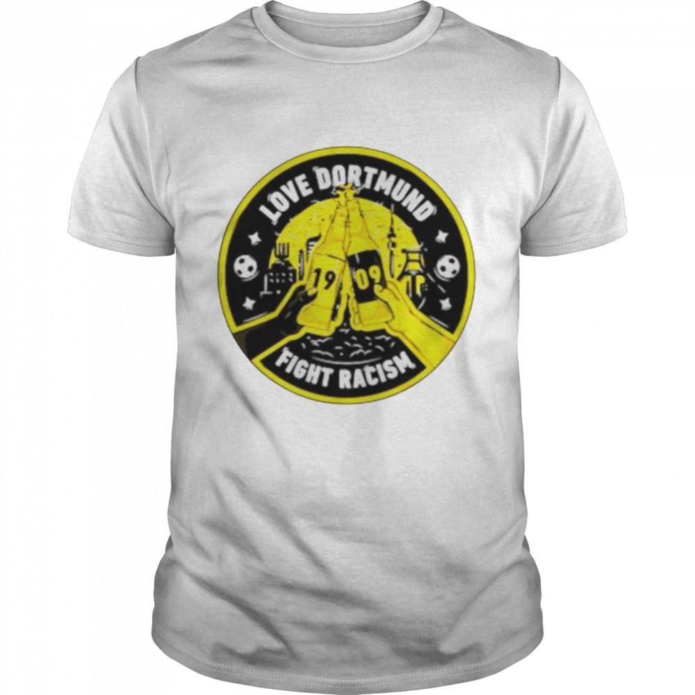Schwatzgelb love Dortmund fight racism shirt