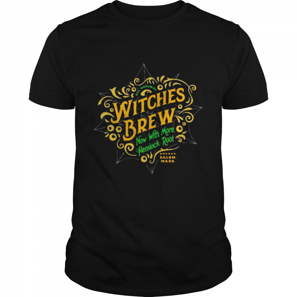 Witches brew now with more hemlock root shirt