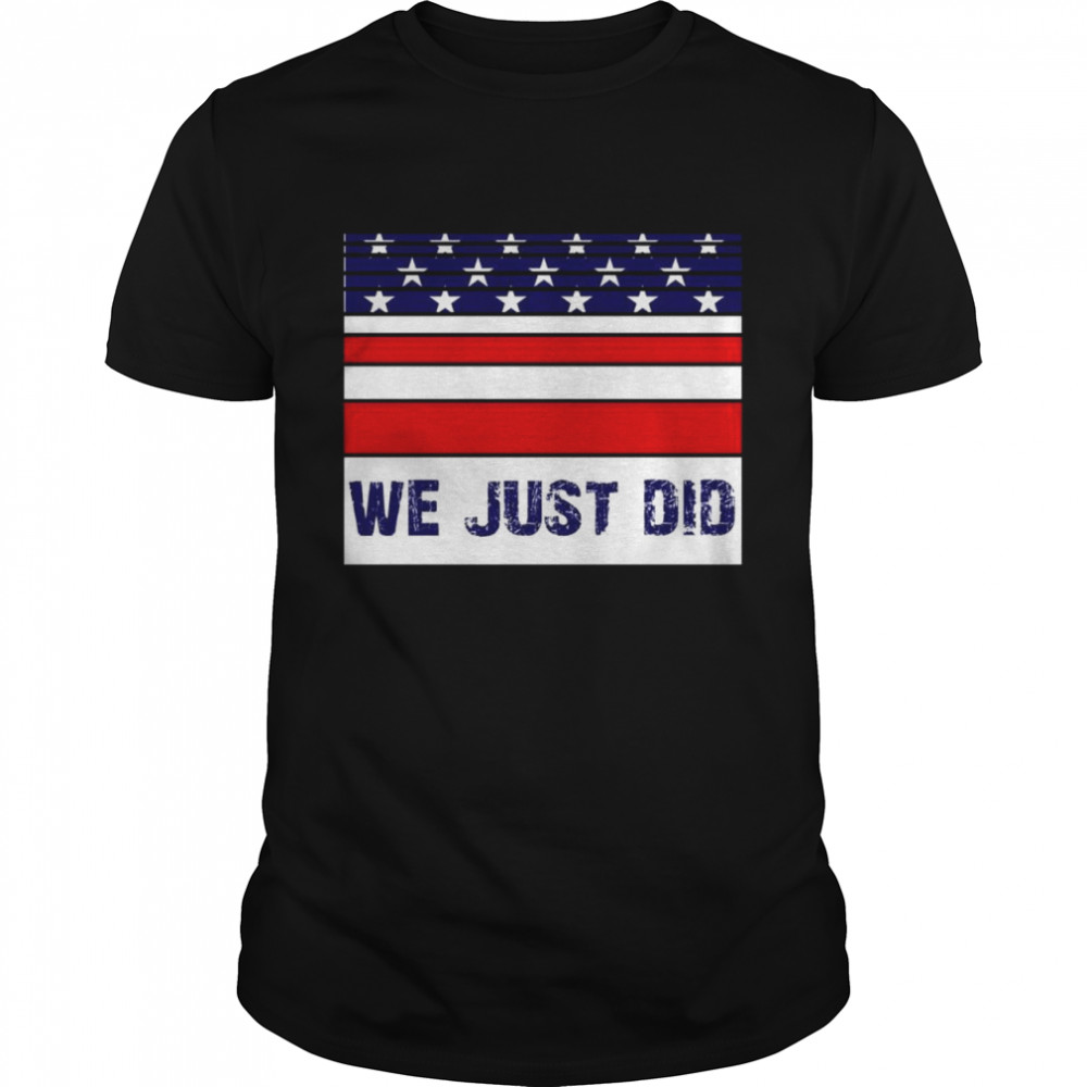 Joe Biden Kamala 2021 We Just Did Vintage shirt Classic Men's T-shirt