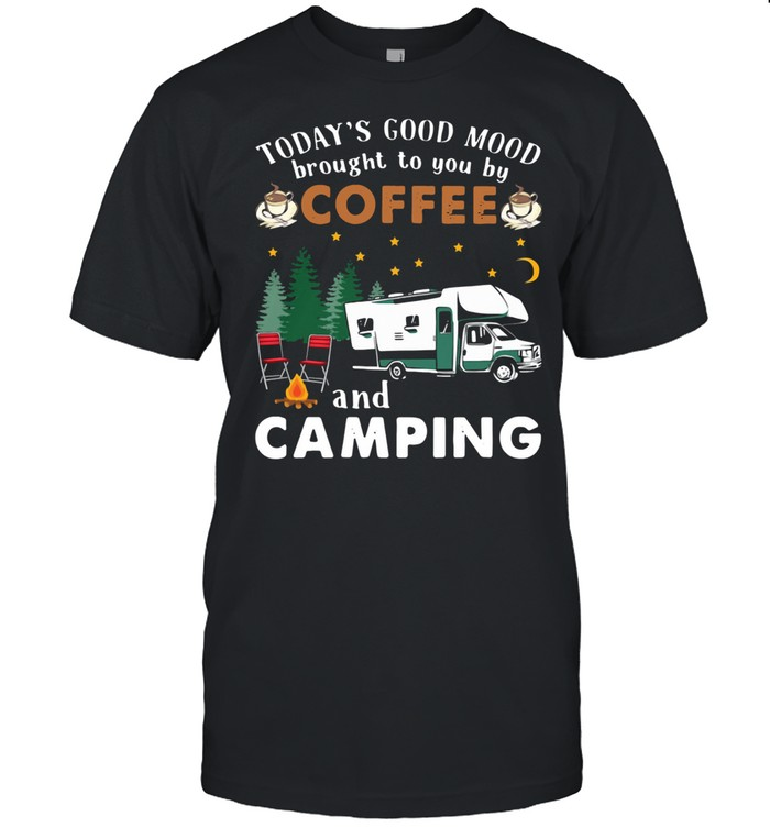 Today's Good Mood Brought To You By Coffee And Camping shirt Classic Men's T-shirt