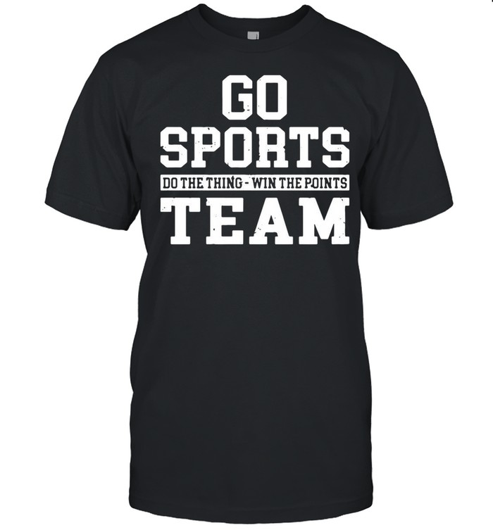 Go Sports Do The Thing Win The Points Team shirt Classic Men's T-shirt