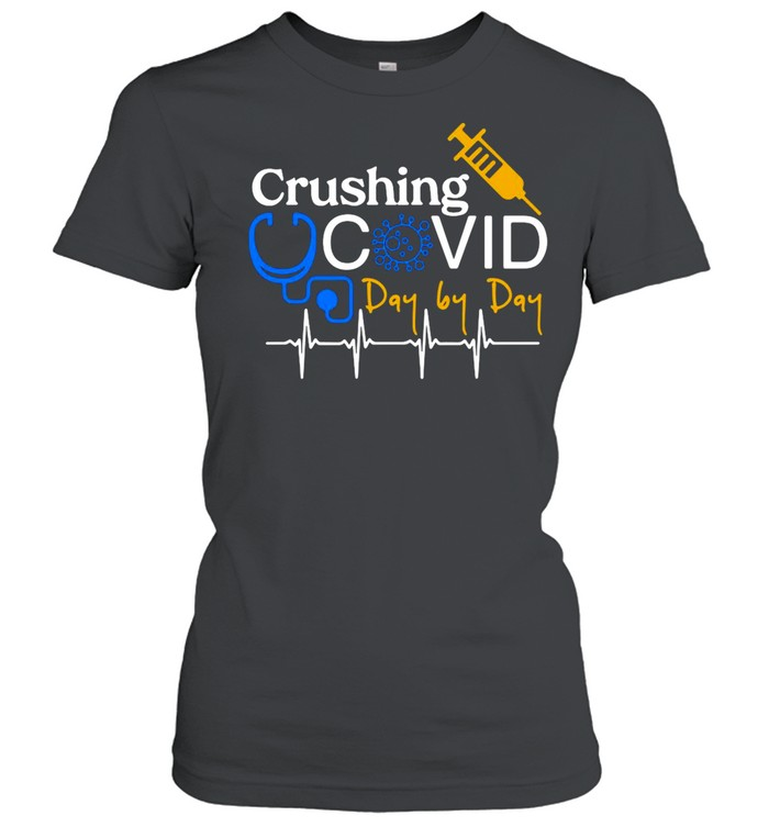Crushing Covid Day By Day shirt Classic Women's T-shirt
