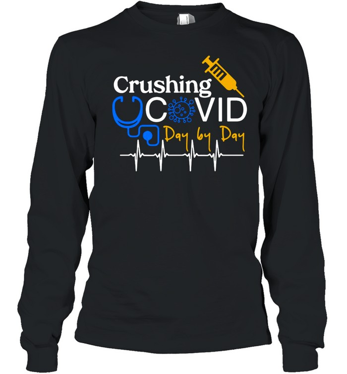 Crushing Covid Day By Day shirt Long Sleeved T-shirt