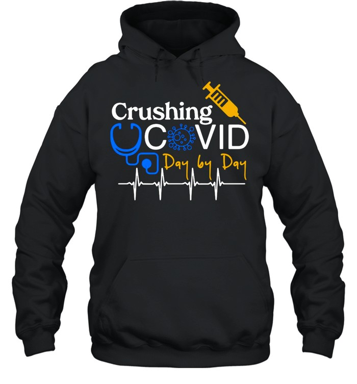 Crushing Covid Day By Day shirt Unisex Hoodie