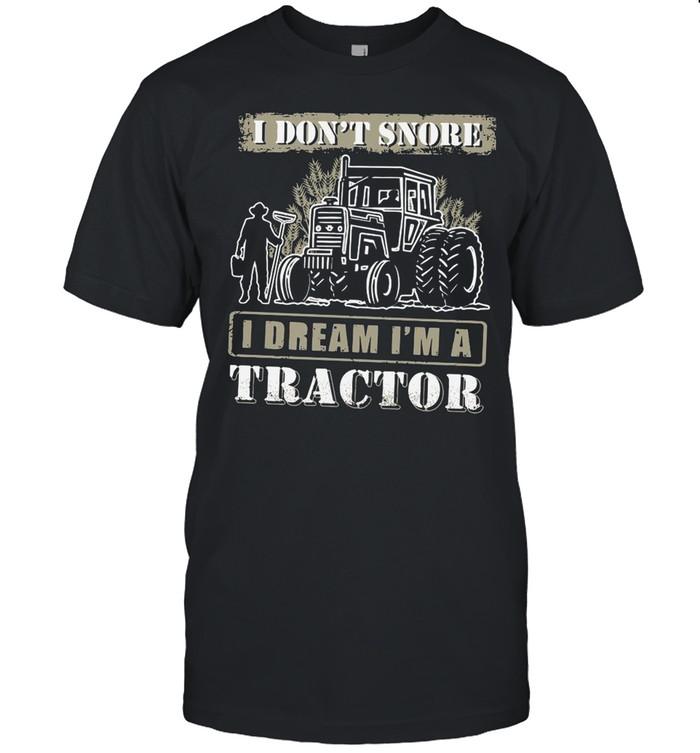 I Don't Snore I Dream I'm A Tractor shirt Classic Men's T-shirt