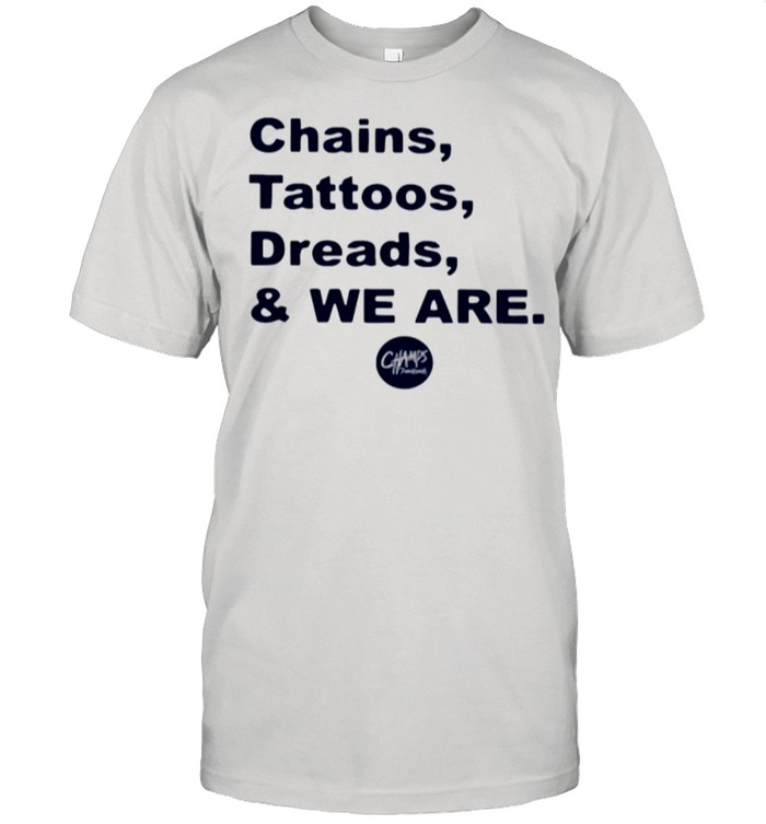 Penn State Chains Tattoos Dreads And We Are shirt Classic Men's T-shirt