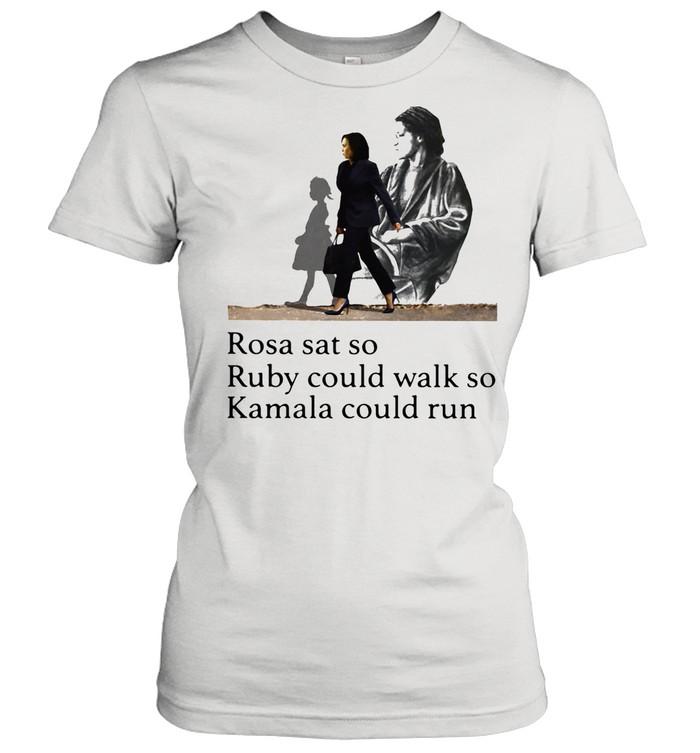 Rosa Sat So Ruby Could Walk So Kamala Could Run President Election shirt Classic Women's T-shirt