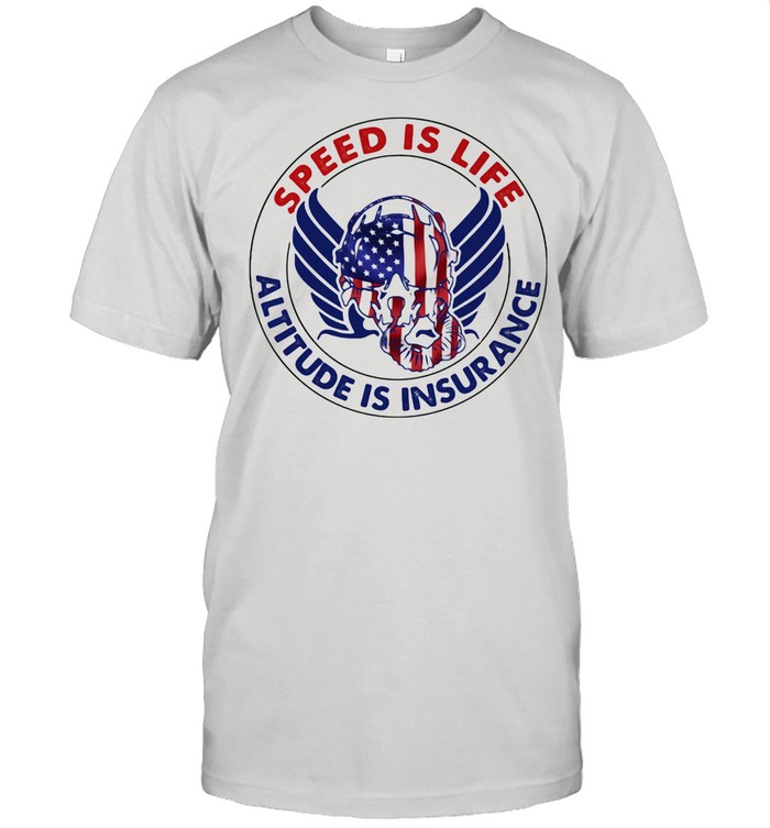 Speed Is Life Altitude Is Insurance Air Force American Flag shirt Classic Men's T-shirt