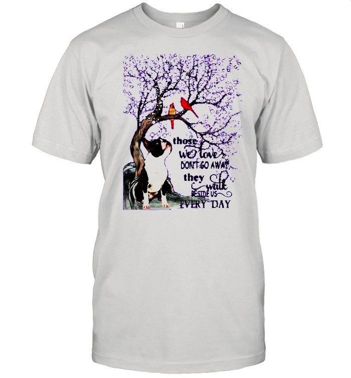 Boston Terrier And Snow Those With Love Dont Go Away They Walk Beside Us Everyday shirt Classic Men's T-shirt