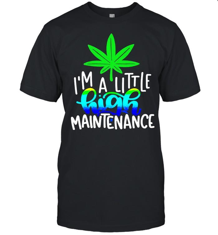 Im a little high maintenance shirt Classic Men's T-shirt