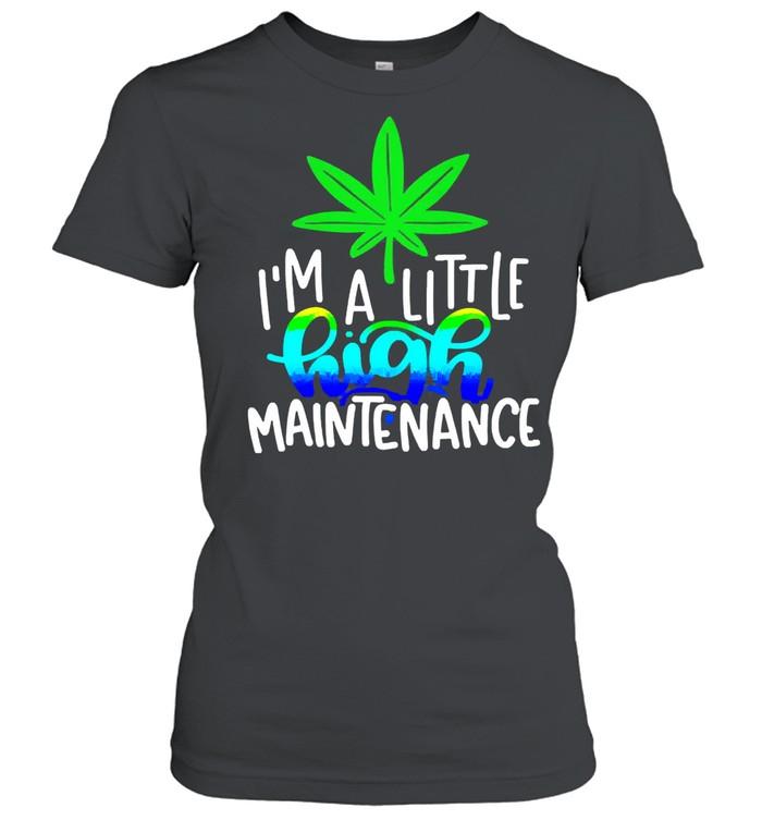 Im a little high maintenance shirt Classic Women's T-shirt