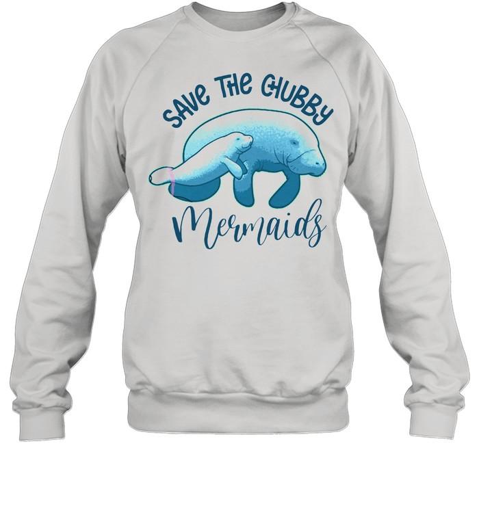 Save The Chubby Mermaids shirt Unisex Sweatshirt