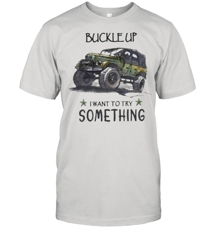Buckle up want to try something shirt Classic Men's T-shirt