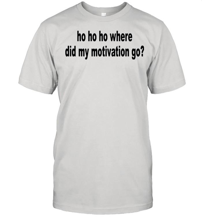 Ho ho ho where did my motivation go shirt Classic Men's T-shirt