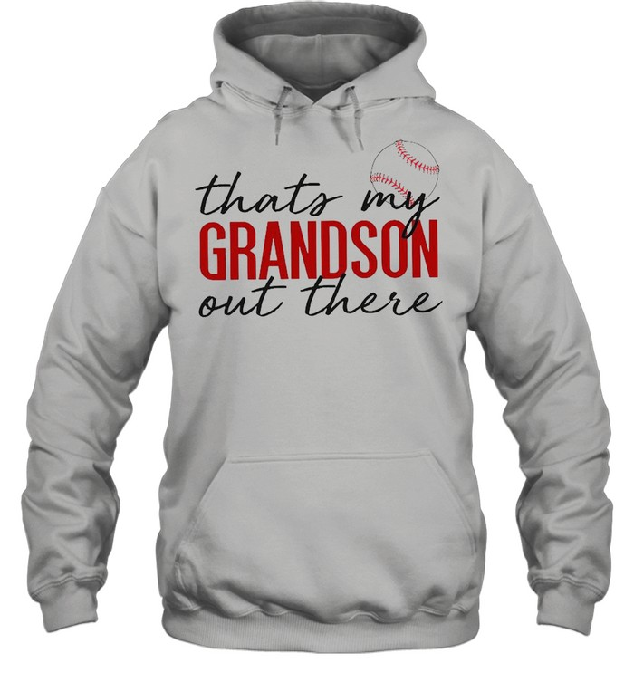 Thats My Grandson Out There Baseball shirt Unisex Hoodie