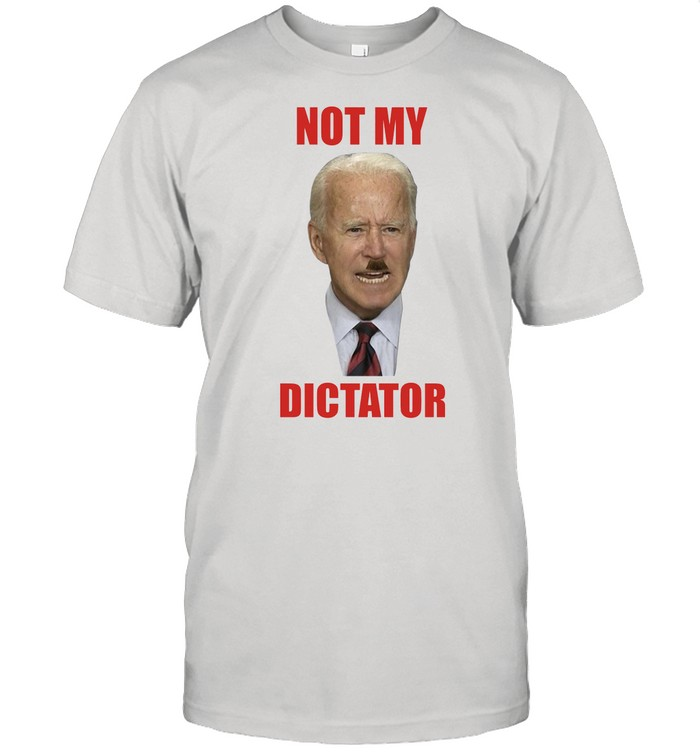 Biden with hitler not my dictator shirt Classic Men's T-shirt