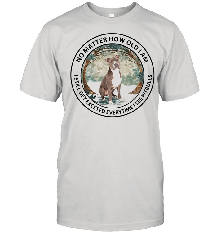 No matter how old I am I still get excited everytime I see Pit Bulls shirt Classic Men's T-shirt
