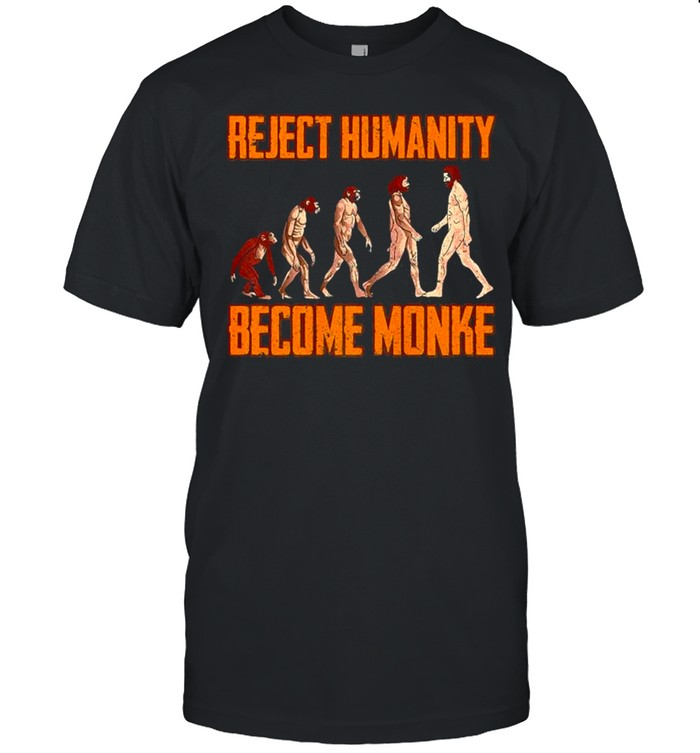 Reject Humanity Become Monke Funny Monkey Evolution Meme shirt Classic Men's T-shirt