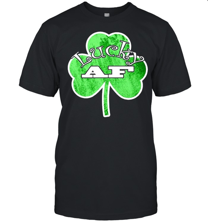 Saint Patrick Day Lucky Af Green Clover Funny Irish shirt Classic Men's T-shirt