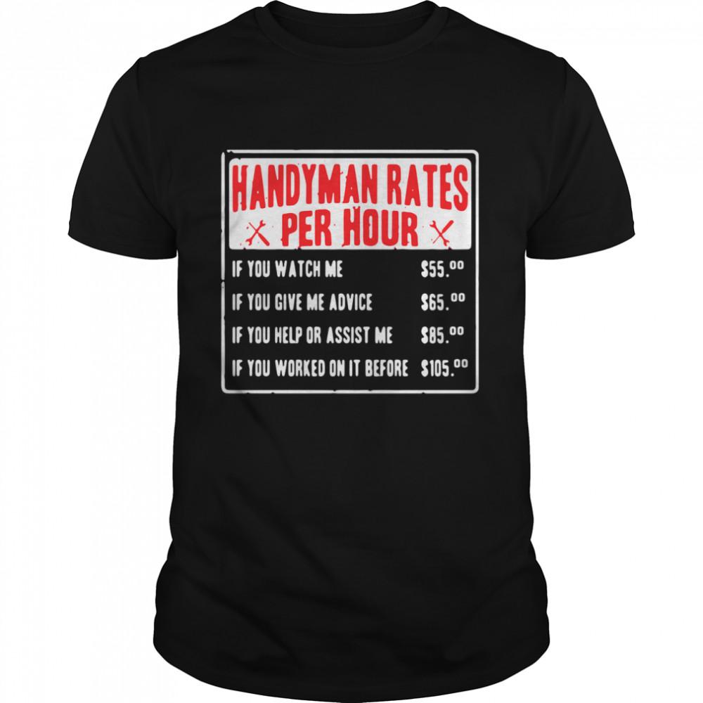 Handyman rates per hour if you watch me if you give me advice shirt Classic Men's T-shirt