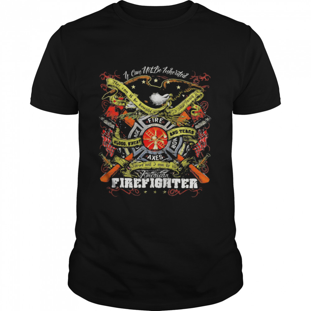 If Can Not Be Inherited Firefighter American Flag shirt Classic Men's T-shirt