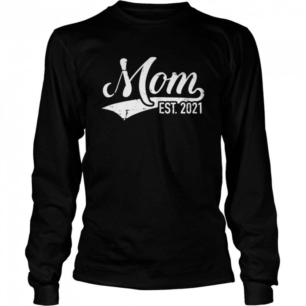 Mom est 2021 shirt Long Sleeved T-shirt