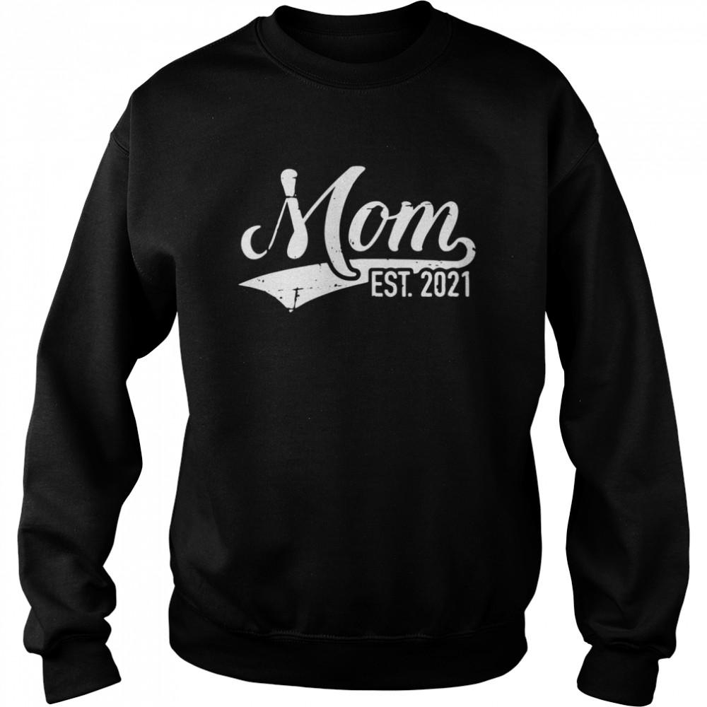 Mom est 2021 shirt Unisex Sweatshirt