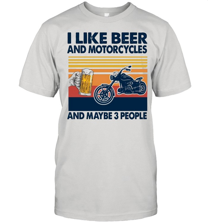 Vintage I Like Beer And Motorcycles And Maybe 3 People shirt Classic Men's T-shirt