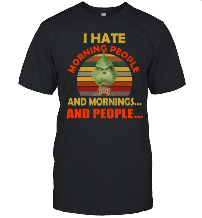 The Grinch I Hate Morning People And Mornings And People Vintage shirt Classic Men's T-shirt
