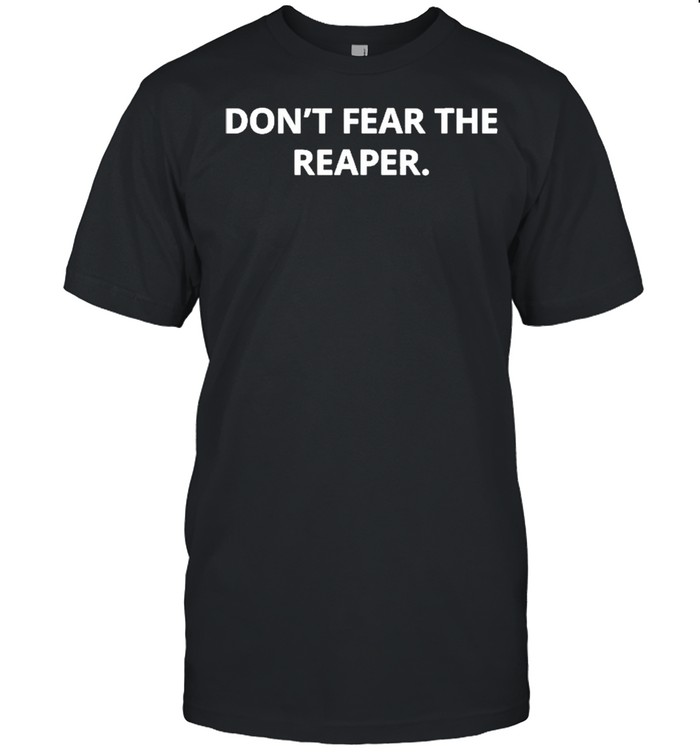 Don't Fear The Reaper  Classic Men's T-shirt