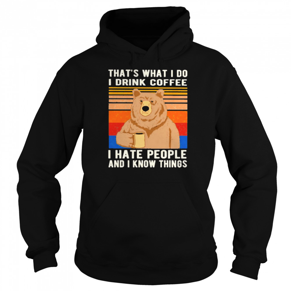 Bear That's What I Do I Drink Coffee I Hate People Vintage  Unisex Hoodie