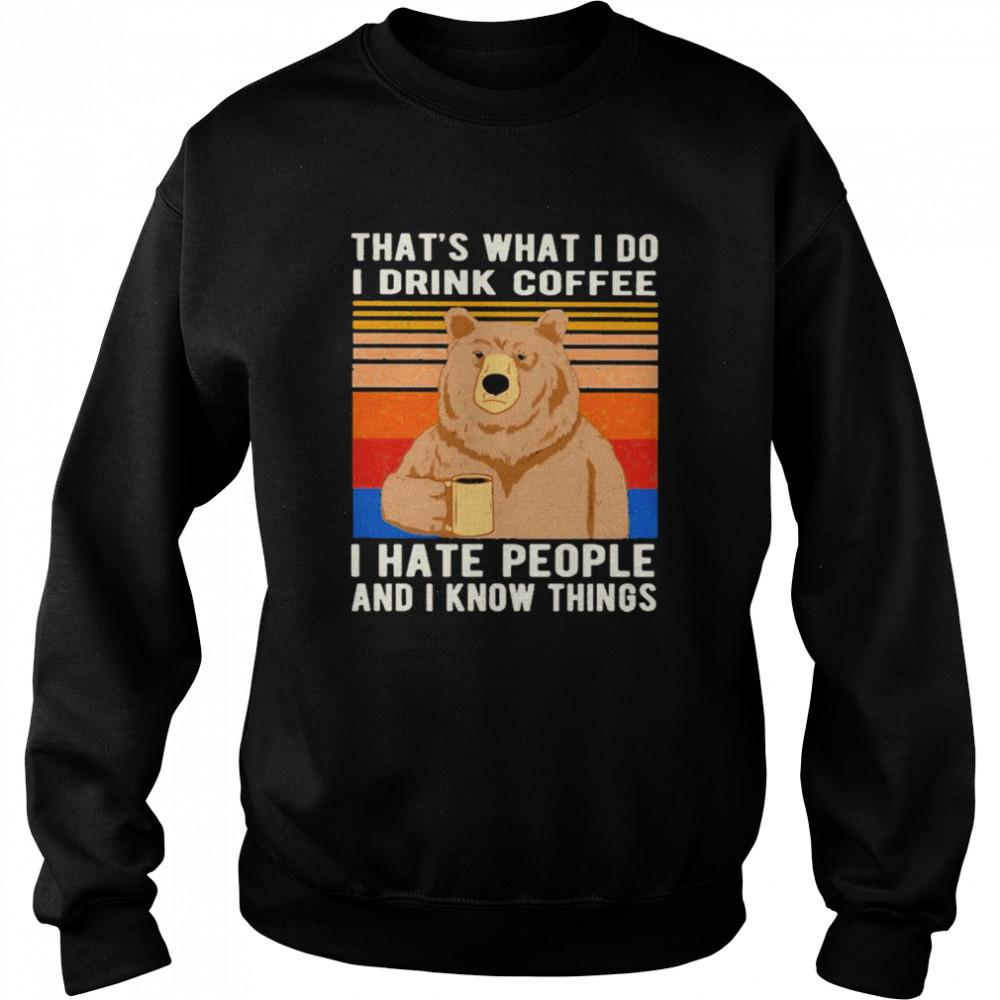 Bear That's What I Do I Drink Coffee I Hate People Vintage  Unisex Sweatshirt