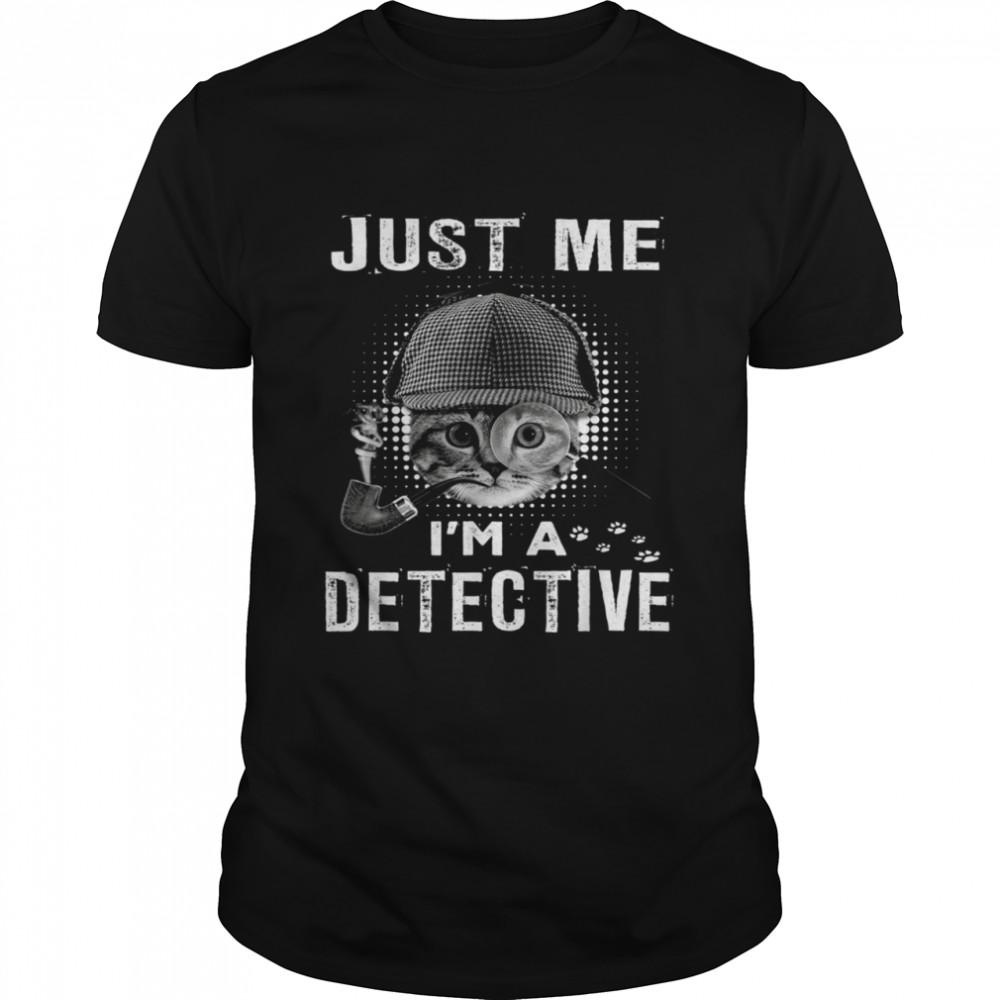 Just Me I'm A Detective Cat Detective Kitten shirt Classic Men's T-shirt