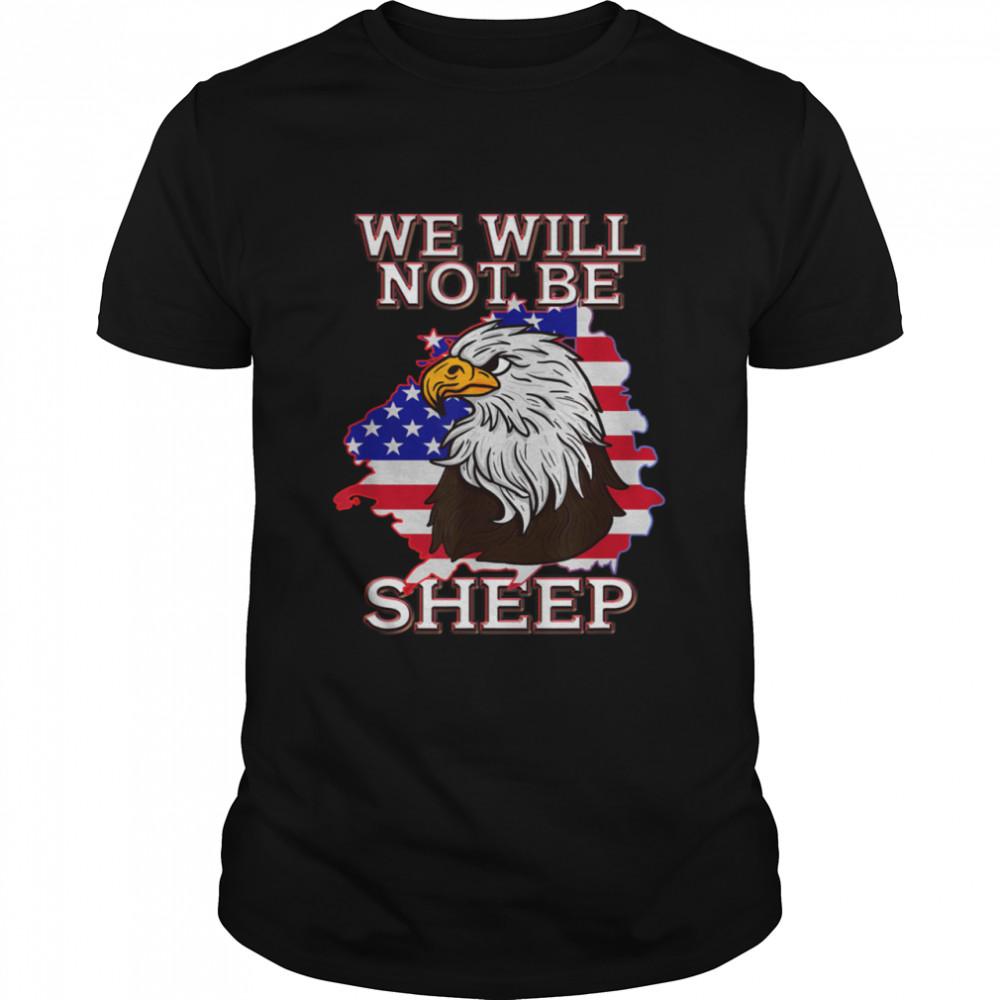 We Will Not Be Sheep US Flag Eagle Patriotic shirt Classic Men's T-shirt