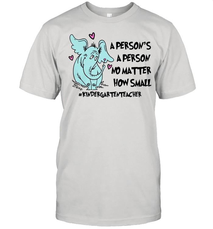 Elephant A Person Is A Person No Matter How Small Kindergarten Teacher T-shirt Classic Men's T-shirt