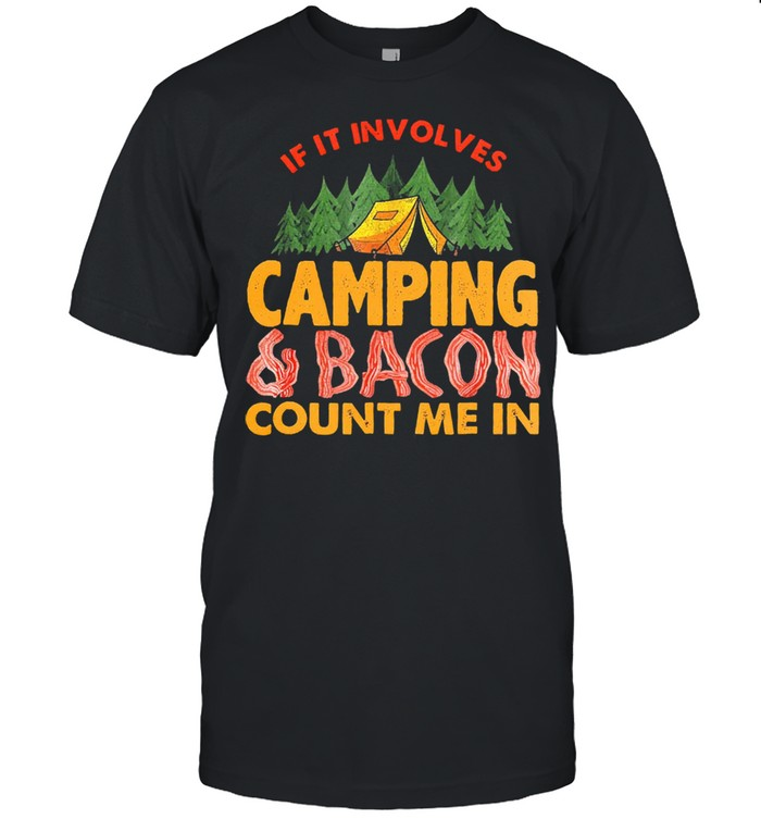 If it involves camping and bacon count me in shirt Classic Men's T-shirt