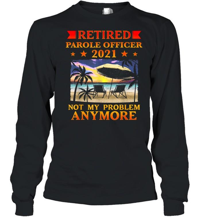 Retired Parole Officer 2021 Retirement shirt Long Sleeved T-shirt