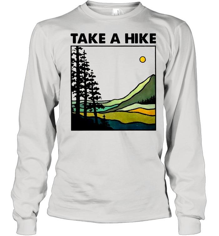 Hiking Take A Hike shirt Long Sleeved T-shirt