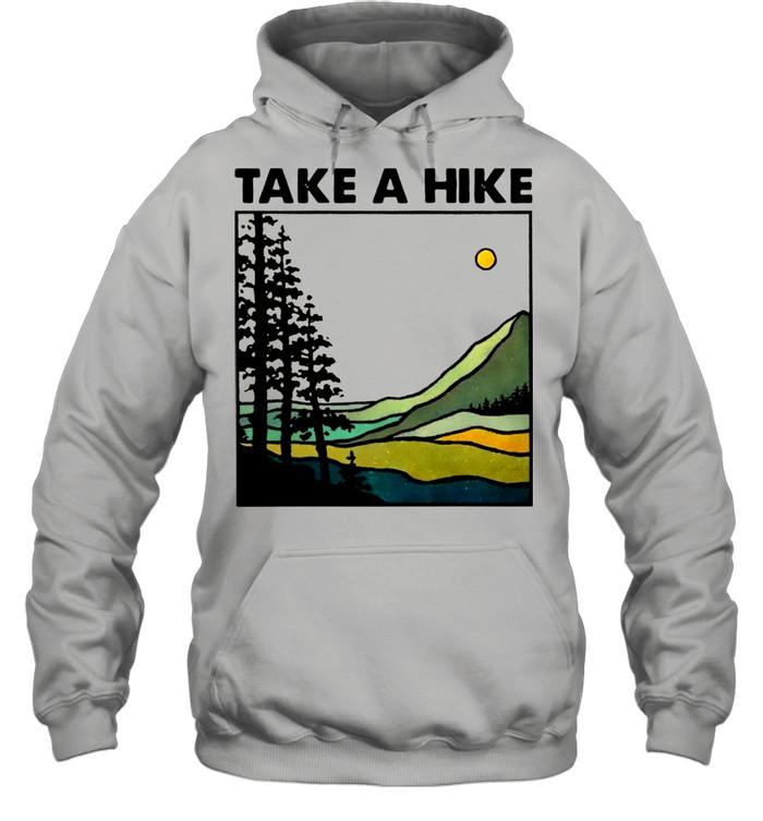 Hiking Take A Hike shirt Unisex Hoodie