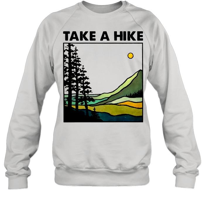 Hiking Take A Hike shirt Unisex Sweatshirt