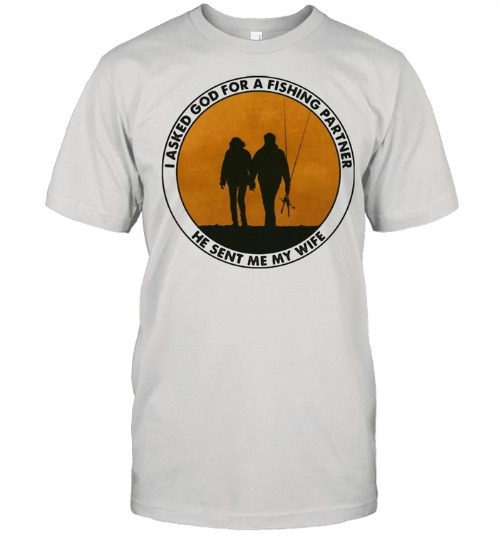 I Asked God For A Fishing Partner He Sent Me My Wife  Classic Men's T-shirt
