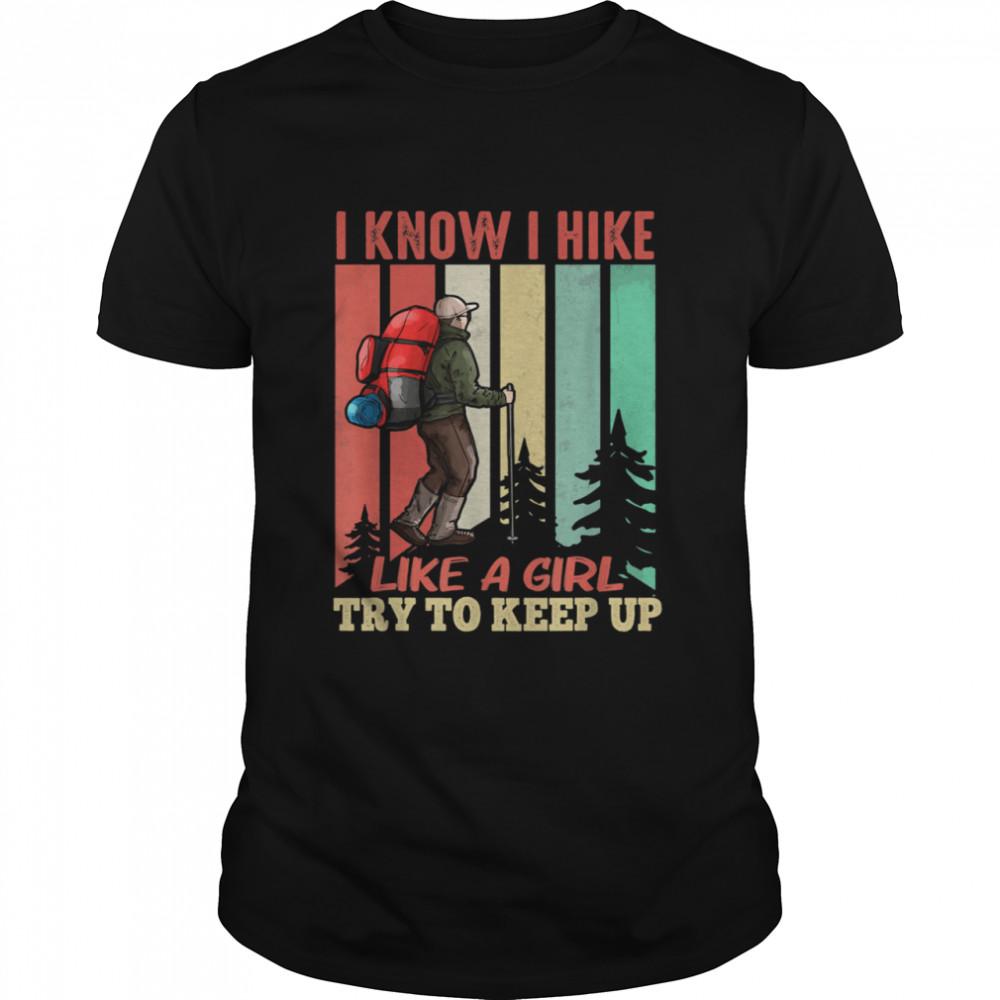 Hiking Like a Girl Vacation Hike Mountain shirt Classic Men's T-shirt