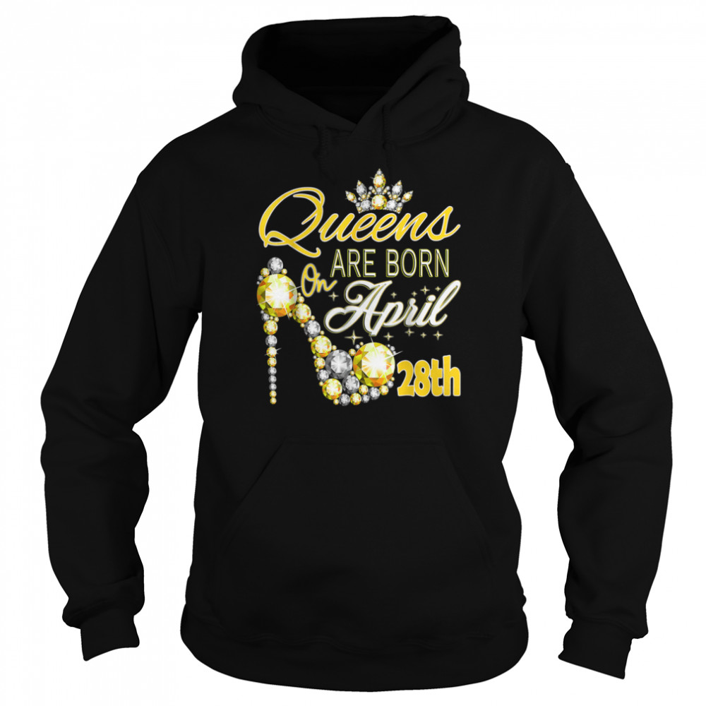 Queens are born on April 28th A queen Was Born In shirt Unisex Hoodie