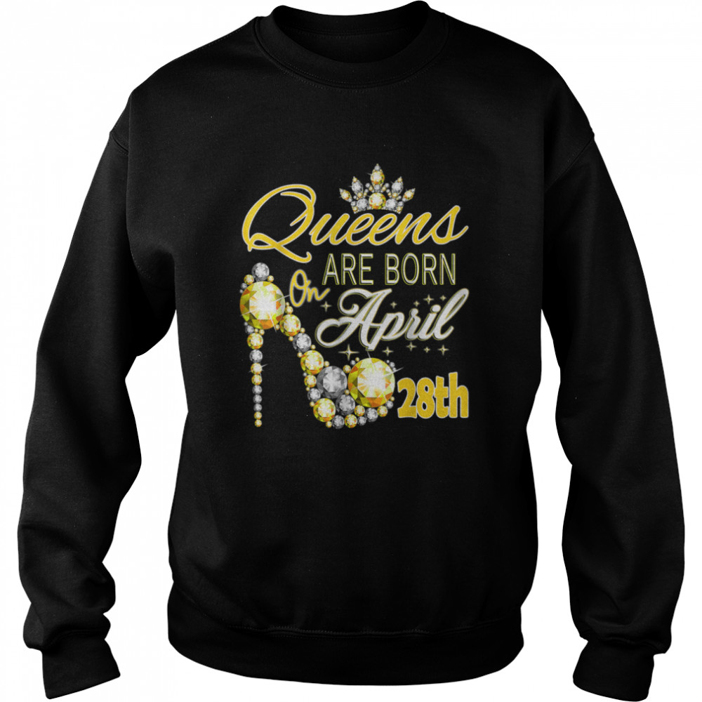Queens are born on April 28th A queen Was Born In shirt Unisex Sweatshirt