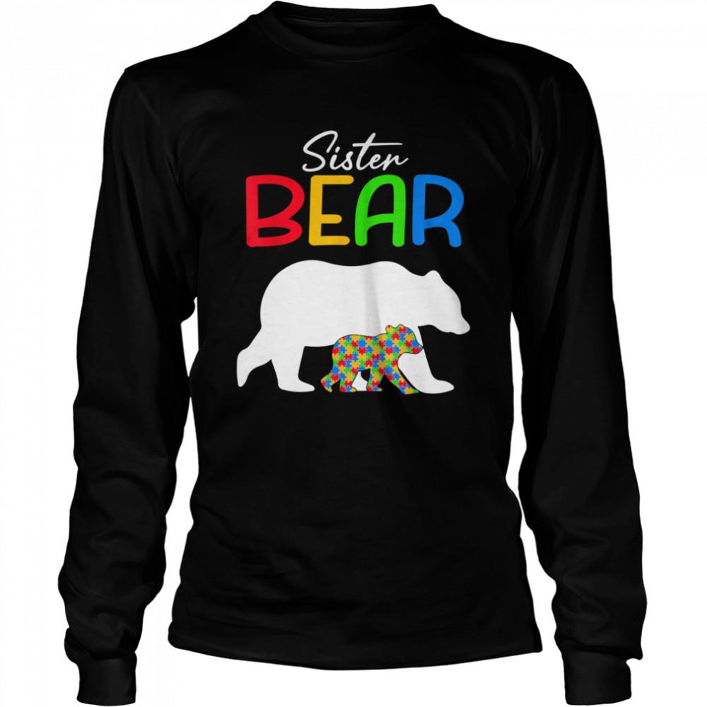 Sister Bear Autism Awareness Autistic Family shirt Long Sleeved T-shirt
