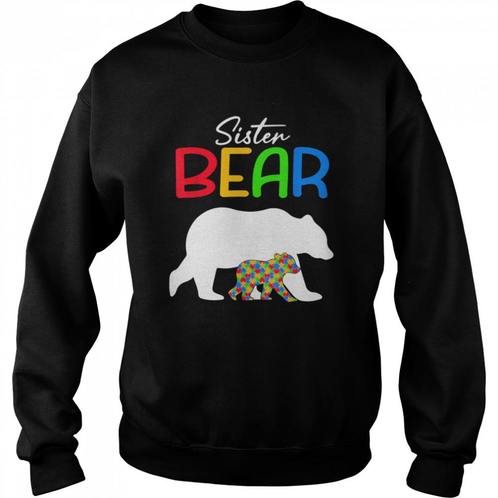 Sister Bear Autism Awareness Autistic Family shirt Unisex Sweatshirt