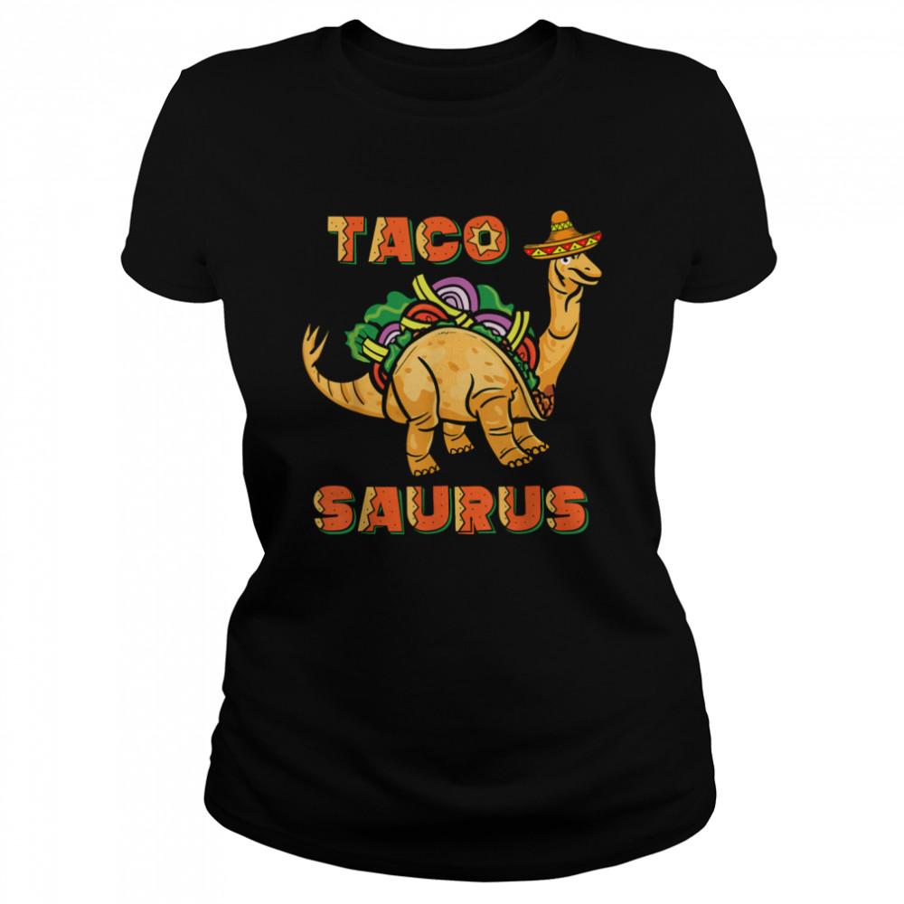 Tacosaurus Taco Cinco de Mayo Dinosaurus shirt Classic Women's T-shirt